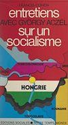 Télécharger le livre :  Entretiens avec György Aczél sur un socialisme
