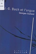 Download this eBook J.-S. Bach et l'orgue