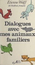 Téléchargez le livre :  Dialogues avec mes animaux familiers