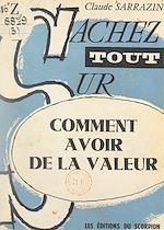 Download this eBook Comment avoir de la valeur
