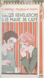 Téléchargez le livre :  Toutes les révélations par le marc de café