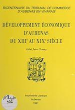 Download this eBook Développement économique d'Aubenas du XIIIe au XIXe siècle
