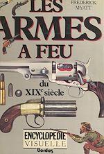 Download this eBook Encyclopédie visuelle des armes à feu du XIXe siècle