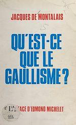 Download this eBook Qu'est-ce que le gaullisme ?