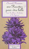 Télécharger le livre :  200 recettes pour être belle avec des fleurs, des fruits et des légumes