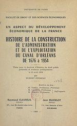 Download this eBook Un aspect du développement économique de la France : histoire de la construction, de l'administration et de l'exploitation du canal d'Orléans de 1676 à 1954