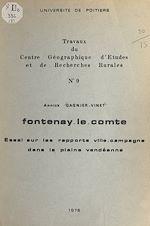 Téléchargez le livre :  Fontenay-le-Comte : essai sur les rapports ville-campagne dans la plaine vendéenne