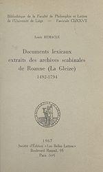 Download this eBook Documents lexicaux extraits des archives scabinales de Roanne (La Gleize), 1492-1794