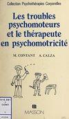 Télécharger le livre :  Les troubles psychomoteurs et le thérapeute en psychomotricité
