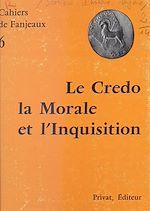 Téléchargez le livre :  Le Credo, la morale et l'Inquisition