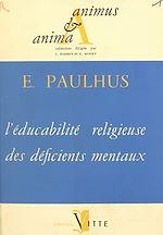 Téléchargez le livre :  L'éducabilité religieuse des déficients mentaux