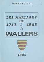 Download this eBook Les mariages de 1713 à 1805 à Wallers