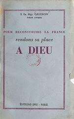 Download this eBook Pour reconstruire la France, rendons sa place à Dieu