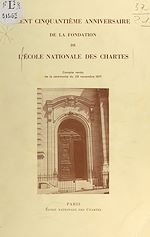 Download this eBook Cent cinquantième anniversaire de la fondation de l'École nationale des chartes