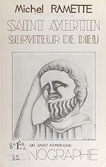 Téléchargez le livre :  Saint Avertin, serviteur de Dieu