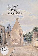 Téléchargez le livre :  Carmel d'Alençon, 1888-1988