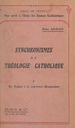 Téléchargez le livre :  Synchronismes de la théologie catholique en tableaux synoptiques... [Texte impri (1). Des origines à la controverse bérengarienne