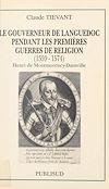 Télécharger le livre :  Le gouverneur de Languedoc pendant les premières guerres de Religion (1559-1574) : Henri de Montmorency-Damville