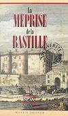 Télécharger le livre :  La méprise de la Bastille