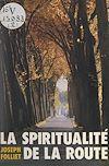 Télécharger le livre :  La spiritualité de la route