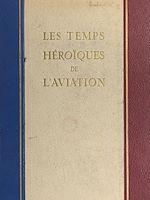 Téléchargez le livre :  Les temps héroïques de l'aviation