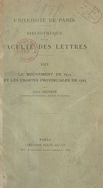Download this eBook Le mouvement de 1314 et les chartes provinciales de 1315