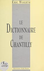Download this eBook Le dictionnaire de Chantilly