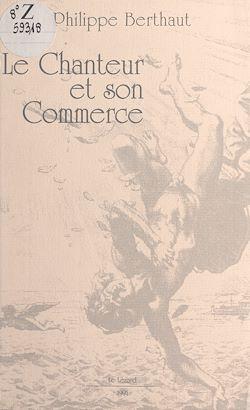 Download the eBook: Le chanteur et son commerce