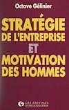 Stratégie de l'entreprise et motivation des hommes