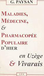 Download this eBook Maladies, médecine & pharmacopée populaire d'hier en Uzège et Vivarais