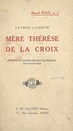 Téléchargez le livre :  La Croix et l'Hostie : Mère Thérèse de la Croix