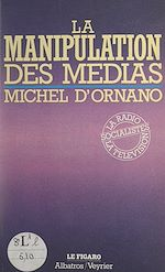 Download this eBook La manipulation des médias
