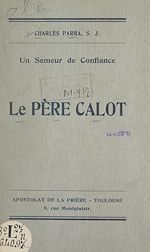 Téléchargez le livre :  Un semeur de confiance : le Père Calo, S. J.