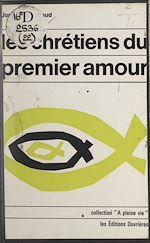Download this eBook Les Chrétiens du premier amour