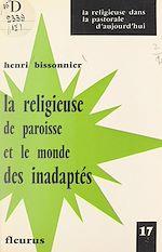 Download this eBook La Religieuse de paroisse et le monde des inadaptés