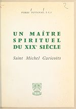 Download this eBook Un maître spirituel du XIXe siècle : Saint Michel Garicoïts