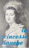 Télécharger le livre :  La princesse blanche