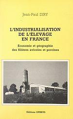 Téléchargez le livre :  L'industrialisation de l'élevage en France