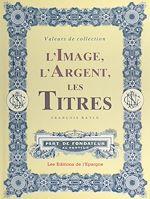 Download this eBook L'image, l'argent, les titres