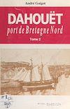 Télécharger le livre :  Dahouët, port de Bretagne Nord (2)