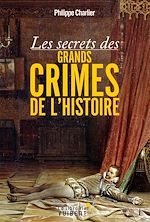 Téléchargez le livre :  Les secrets des grands crimes de l'Histoire
