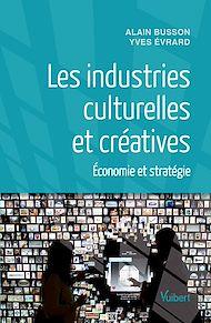 Téléchargez le livre :  Les industries culturelles et créatives
