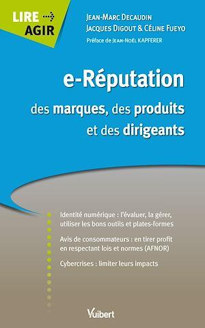 Téléchargez le livre :  e-Réputation des marques, des produits et des dirigeants