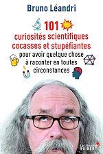 Téléchargez le livre :  101 curiosités scientifiques cocasses et stupéfiantes pour avoir quelque chose à raconter en tout...