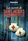 Télécharger le livre : Les Secrets de Saint-Jacques-de-Compostelle