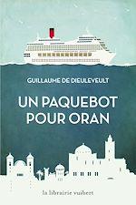 Téléchargez le livre :  Un paquebot pour Oran