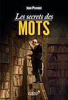 Télécharger le livre : Les Secrets des mots