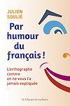 Télécharger le livre :  Par humour du français !