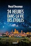 Télécharger le livre :  24 HEURES DANS LA VIE DES ETOILES