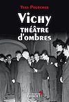 Télécharger le livre :  Vichy théâtre d'ombres